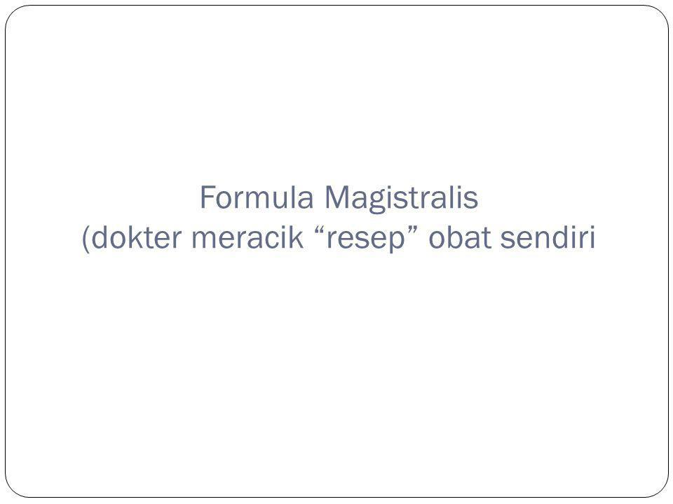 Formula Magistralis (dokter meracik resep obat sendiri
