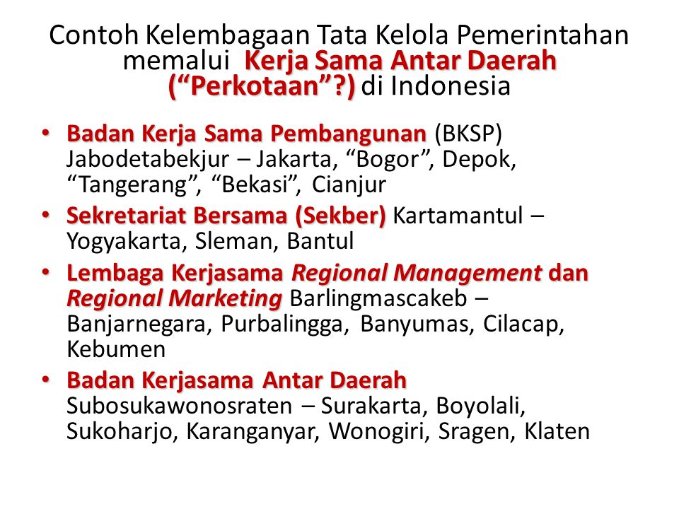 Contoh Kelembagaan Tata Kelola Pemerintahan memalui Kerja Sama Antar Daerah ( Perkotaan ) di Indonesia