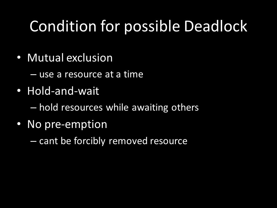 Condition for possible Deadlock