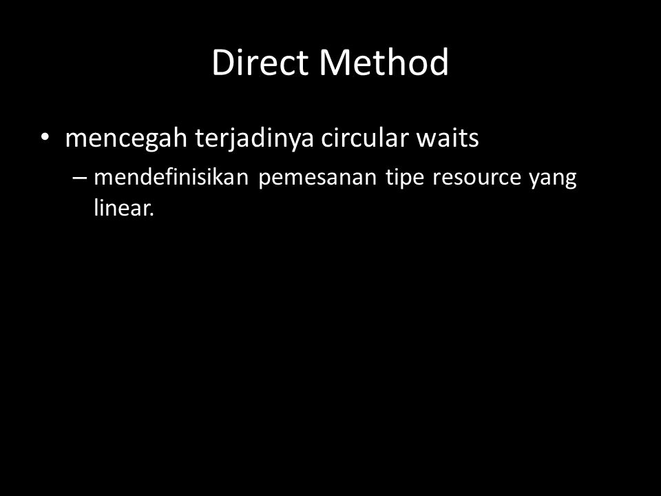 Direct Method mencegah terjadinya circular waits
