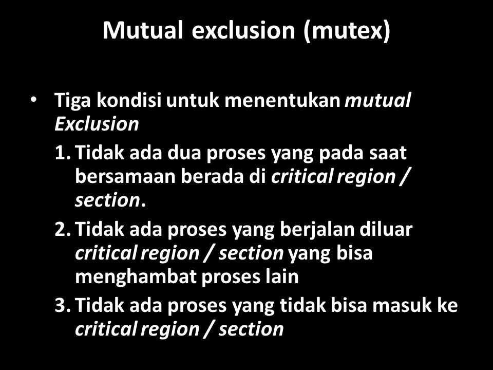 Mutual exclusion (mutex)