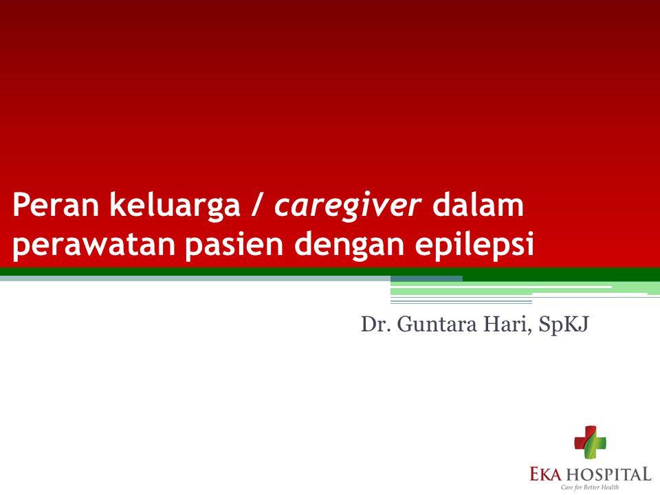 Peran keluarga / caregiver dalam perawatan pasien dengan epilepsi
