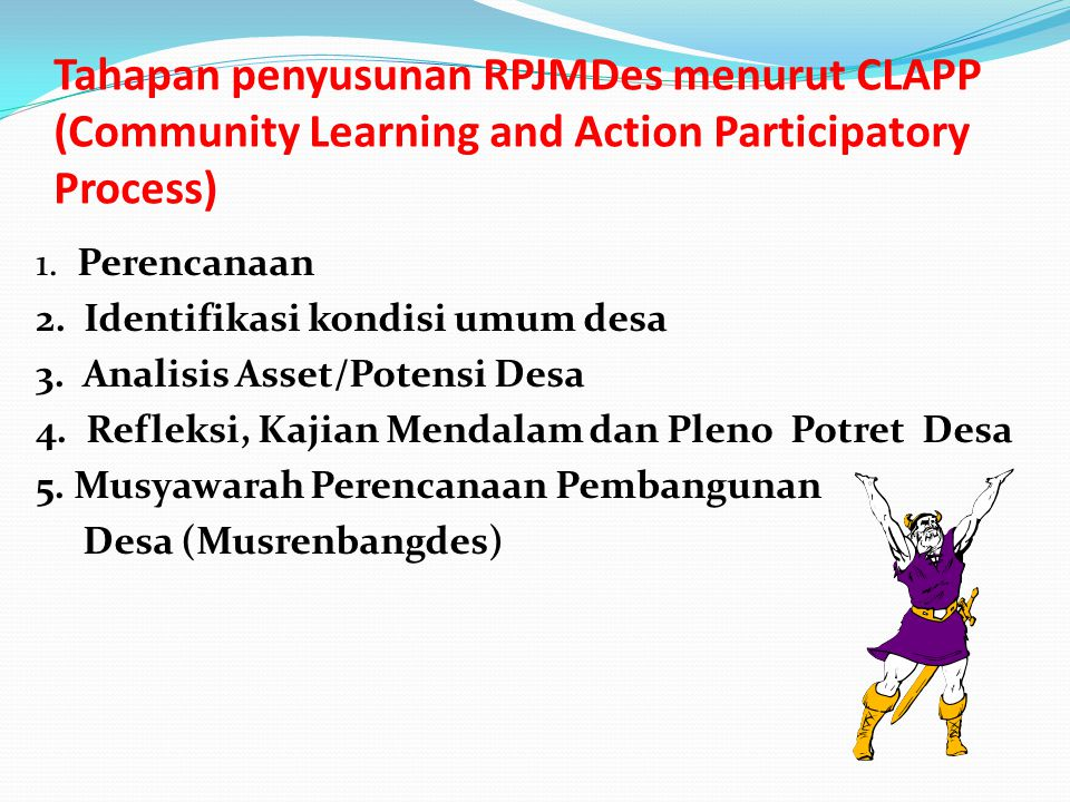 Tahapan penyusunan RPJMDes menurut CLAPP (Community Learning and Action Participatory Process)