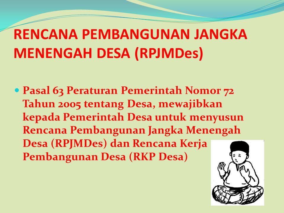 RENCANA PEMBANGUNAN JANGKA MENENGAH DESA (RPJMDes)