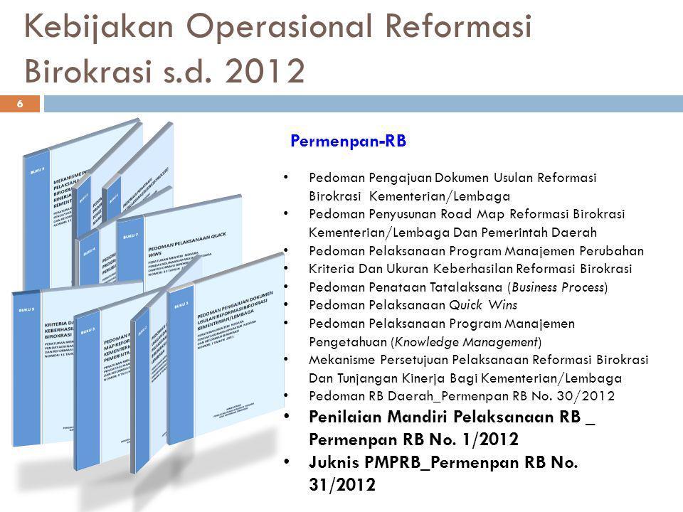 Kebijakan Operasional Reformasi Birokrasi s.d. 2012