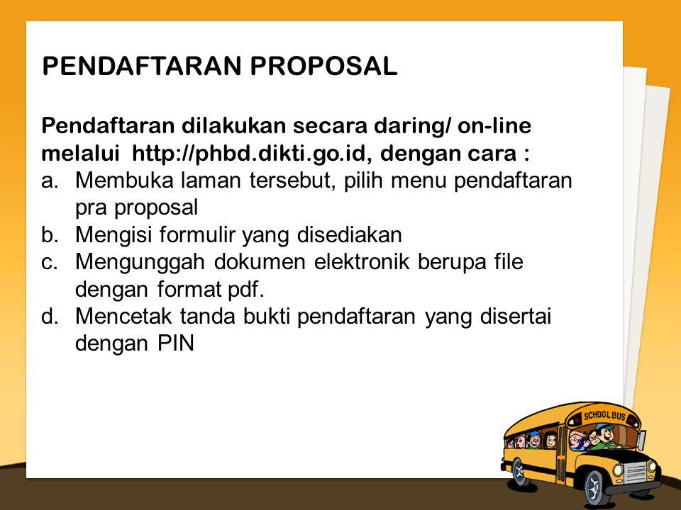 PENDAFTARAN PROPOSAL Pendaftaran dilakukan secara daring/ on-line melalui http://phbd.dikti.go.id, dengan cara :