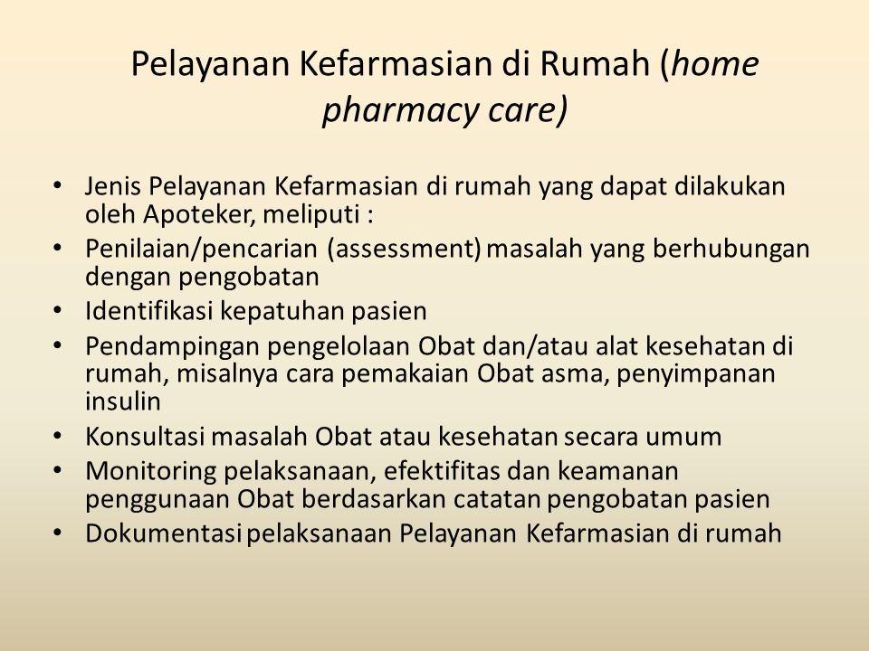 Pelayanan Kefarmasian di Rumah (home pharmacy care)