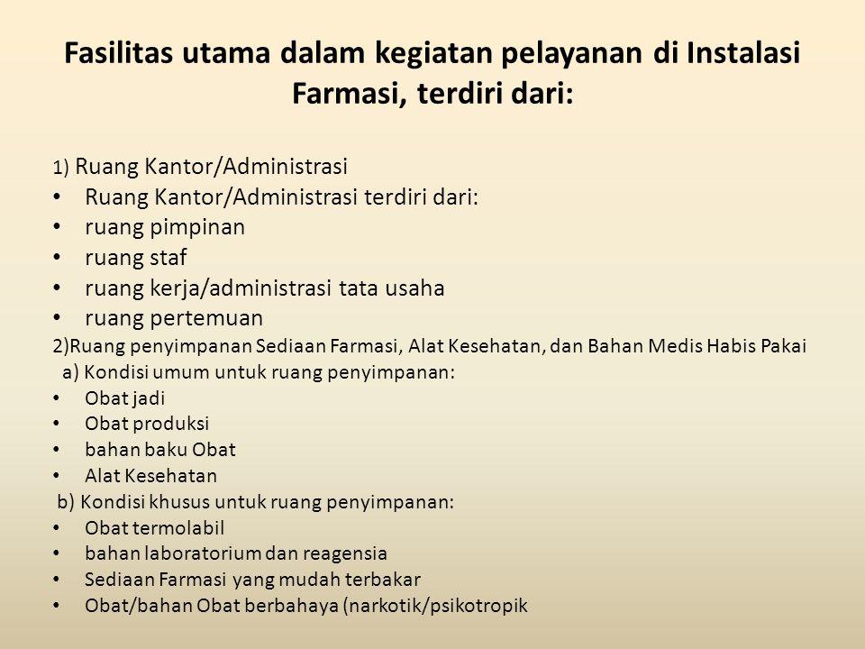 Fasilitas utama dalam kegiatan pelayanan di Instalasi Farmasi, terdiri dari: