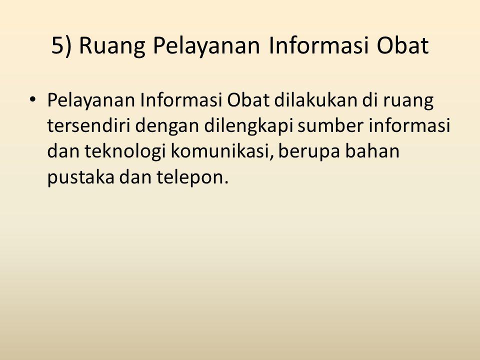5) Ruang Pelayanan Informasi Obat