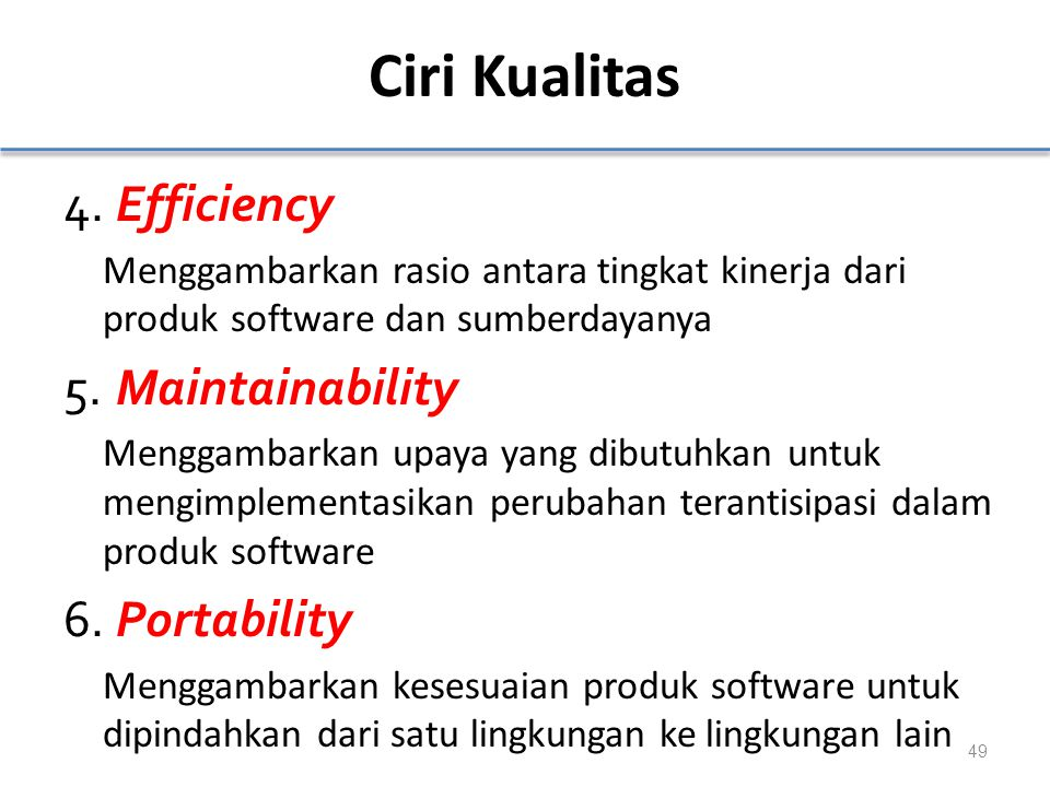 Ciri Kualitas 4. Efficiency 5. Maintainability 6. Portability