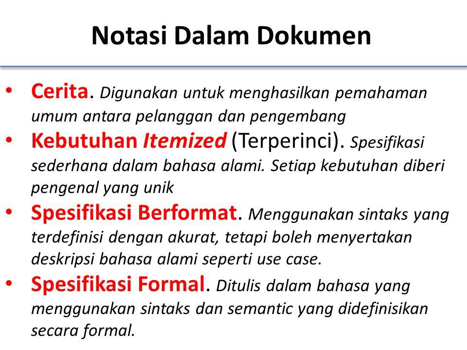 Notasi Dalam Dokumen Cerita. Digunakan untuk menghasilkan pemahaman umum antara pelanggan dan pengembang.