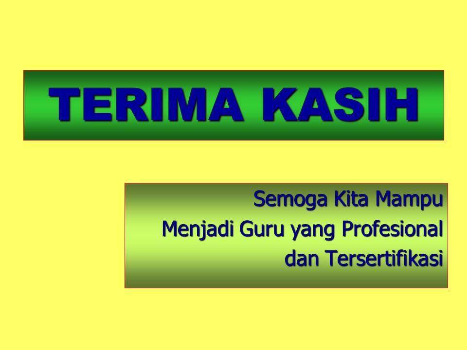 TERIMA KASIH Semoga Kita Mampu Menjadi Guru yang Profesional