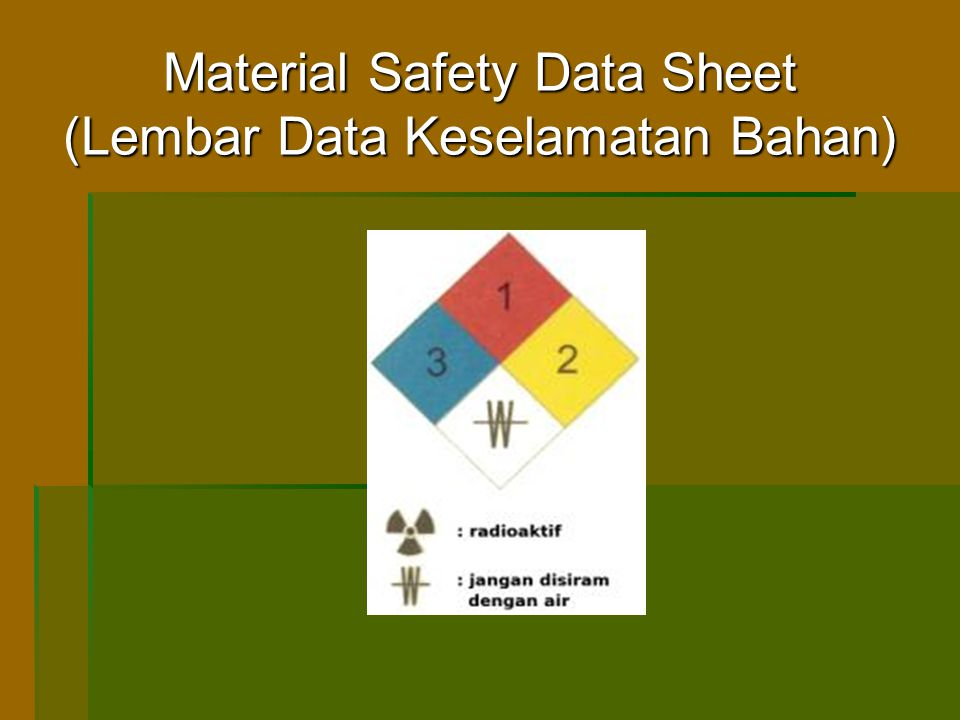 Material Safety Data Sheet (Lembar Data Keselamatan Bahan)