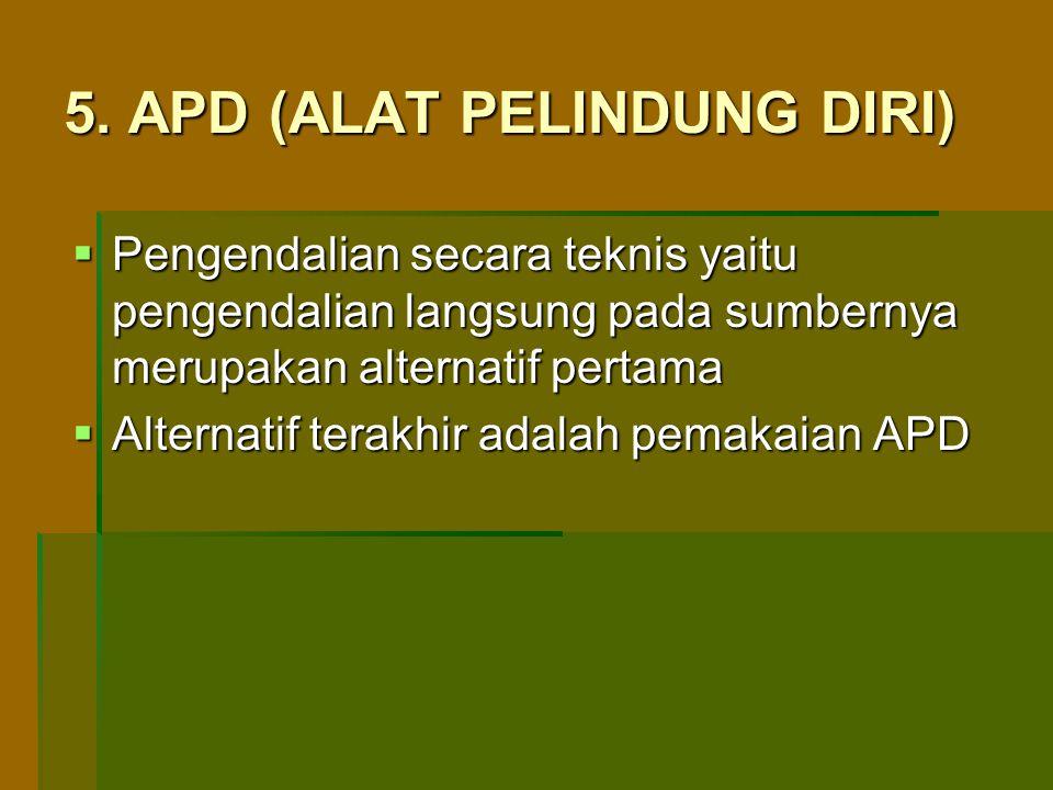 5. APD (ALAT PELINDUNG DIRI)