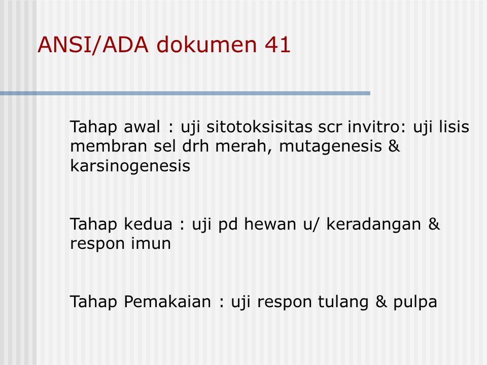 ANSI/ADA dokumen 41 Tahap awal : uji sitotoksisitas scr invitro: uji lisis membran sel drh merah, mutagenesis & karsinogenesis.