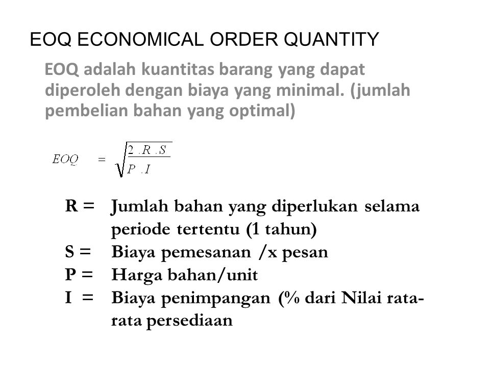 EOQ ECONOMICAL ORDER QUANTITY
