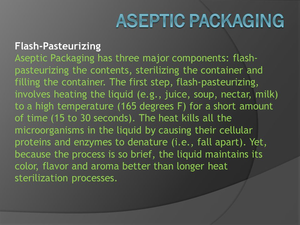 ASEPTIC PACKAGING Flash-Pasteurizing