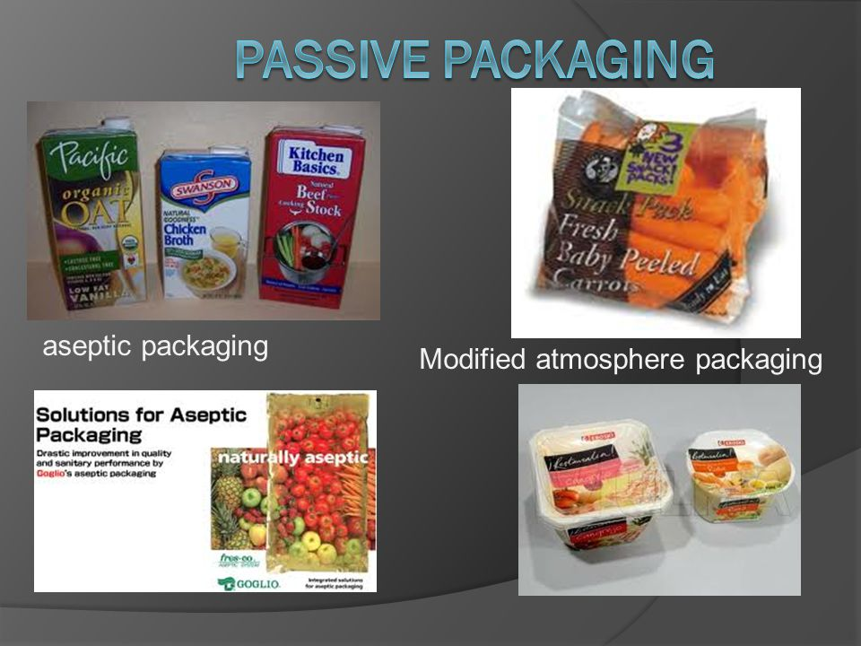 PASSIVE PACKAGING aseptic packaging Modified atmosphere packaging