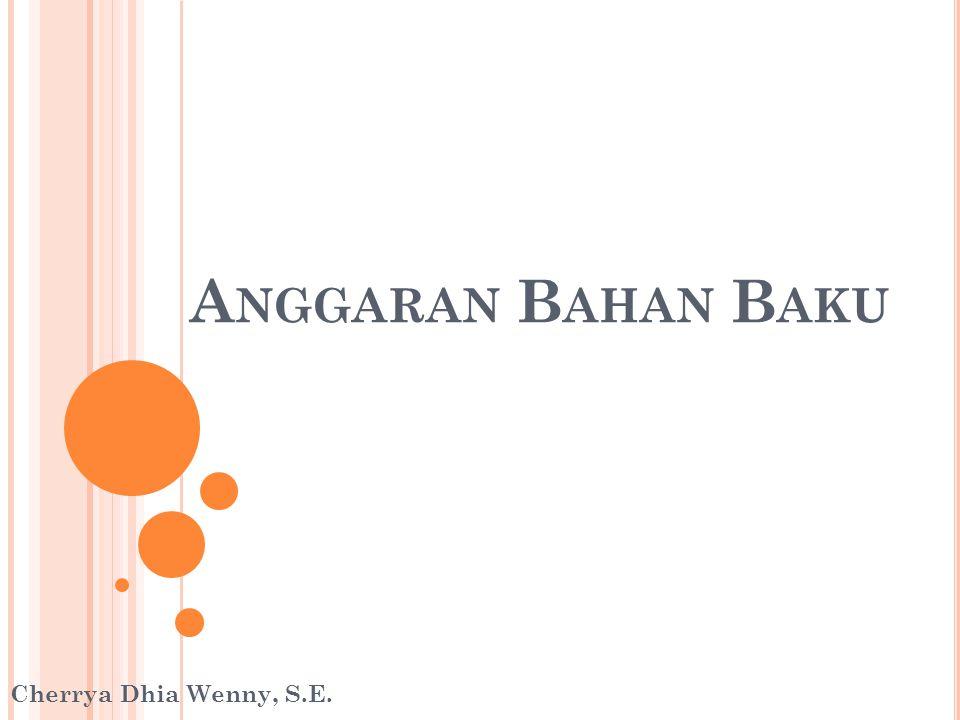 Anggaran Bahan Baku Cherrya Dhia Wenny, S.E.