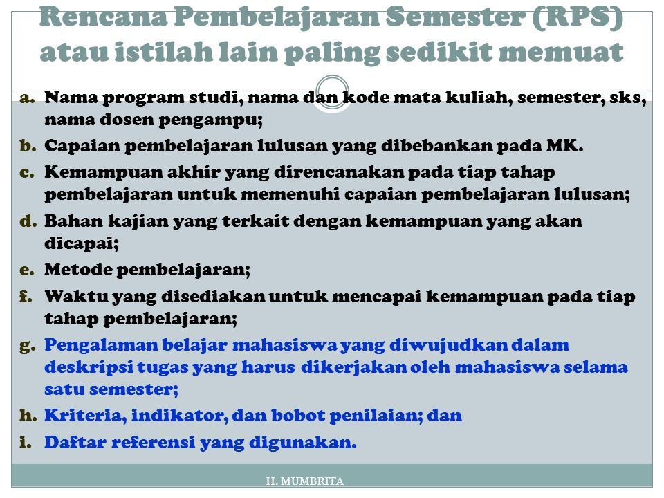 Rencana Pembelajaran Semester (RPS) atau istilah lain paling sedikit memuat