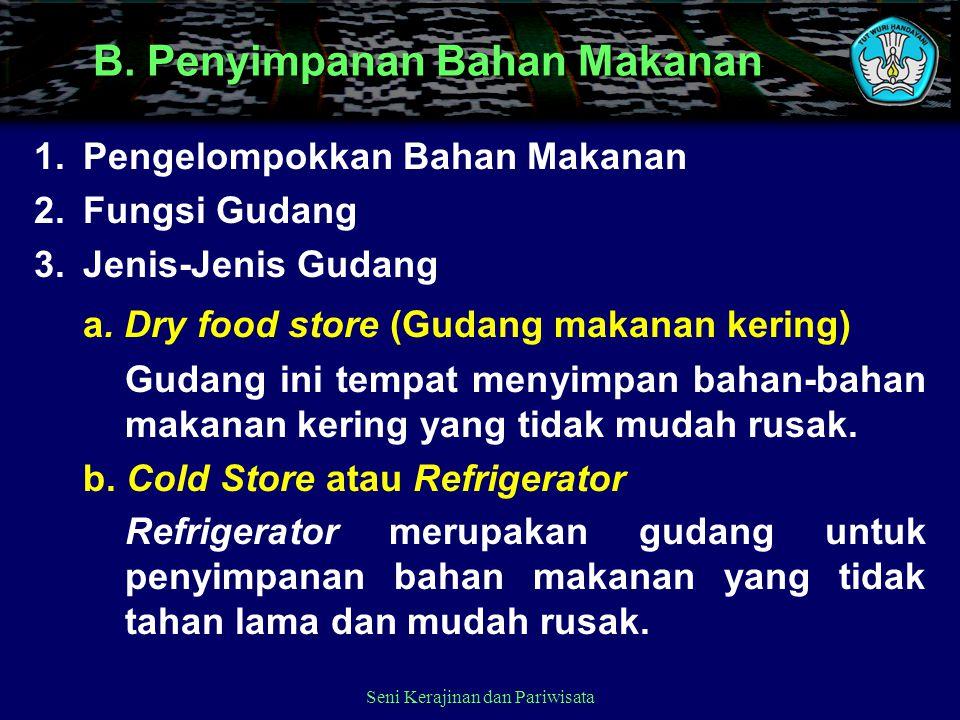B. Penyimpanan Bahan Makanan