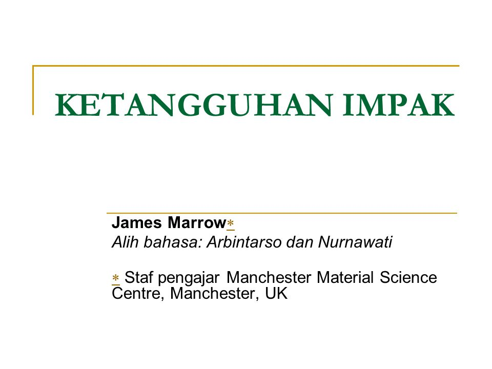 KETANGGUHAN IMPAK James Marrow Alih bahasa: Arbintarso dan Nurnawati