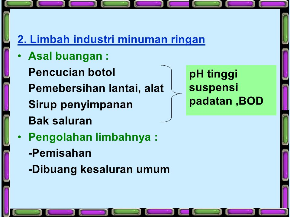 2. Limbah industri minuman ringan