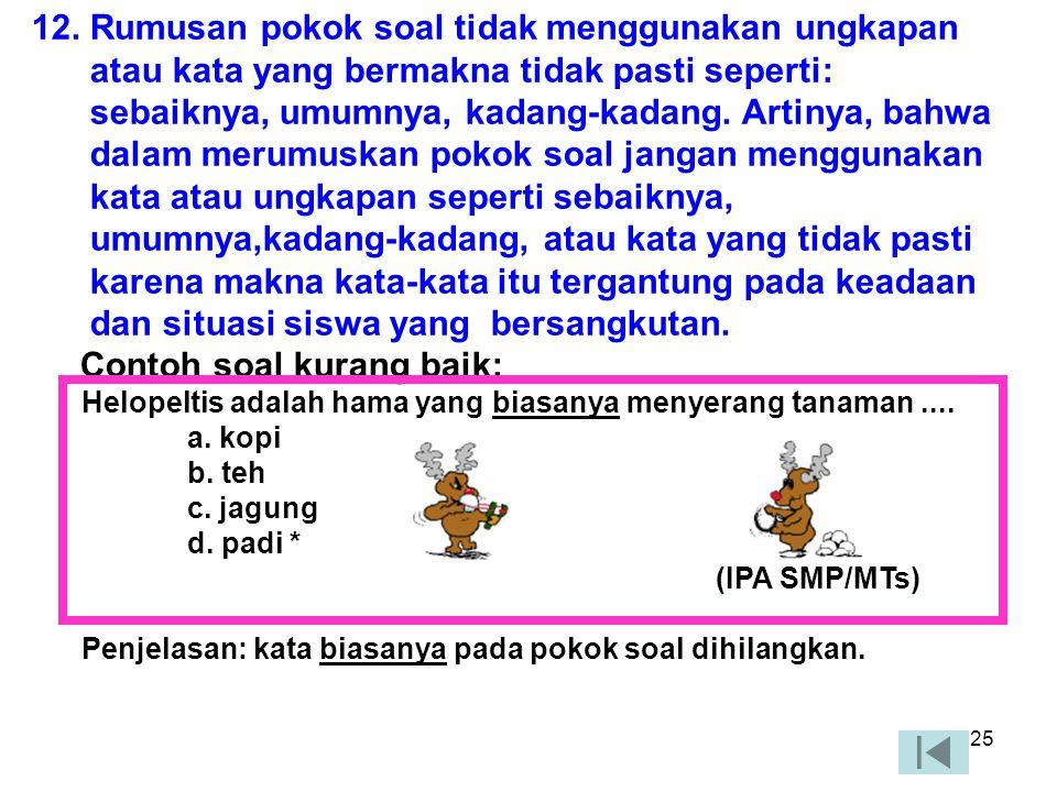 12. Rumusan pokok soal tidak menggunakan ungkapan