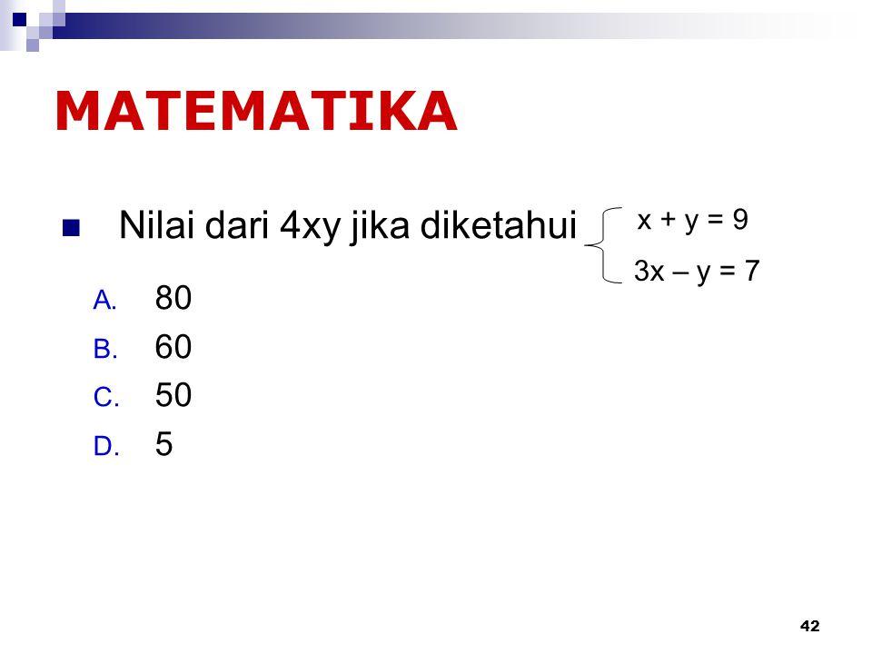MATEMATIKA Nilai dari 4xy jika diketahui 80 60 50 5 x + y = 9