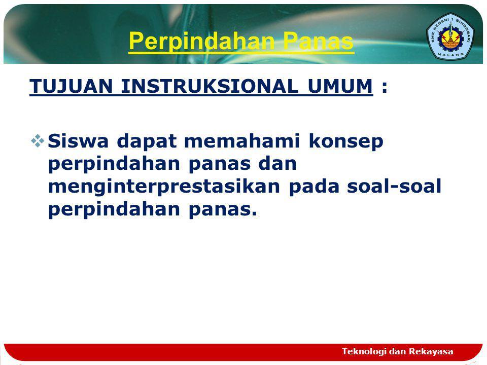 Perpindahan Panas TUJUAN INSTRUKSIONAL UMUM :