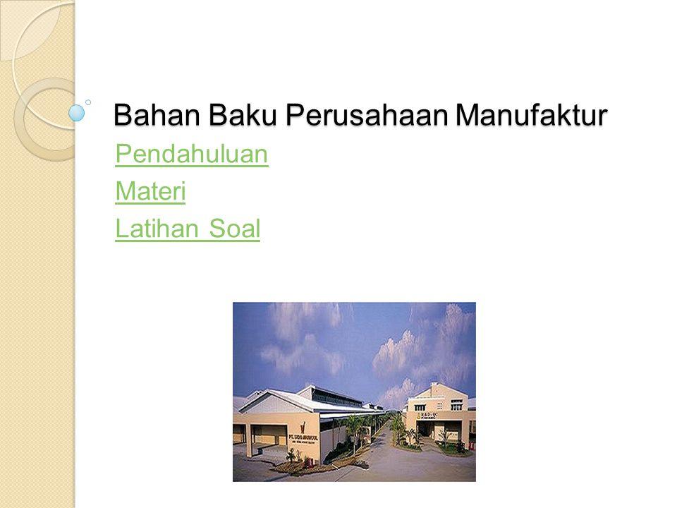 Bahan Baku Perusahaan Manufaktur