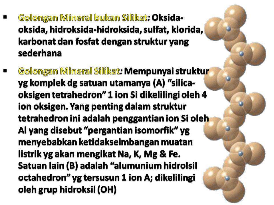 Golongan Mineral bukan Silikat: Oksida-oksida, hidroksida-hidroksida, sulfat, klorida, karbonat dan fosfat dengan struktur yang sederhana
