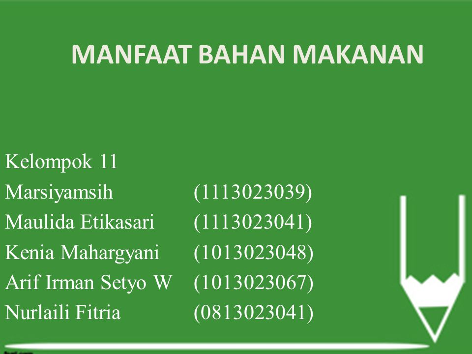 MANFAAT BAHAN MAKANAN Kelompok 11 Marsiyamsih (1113023039)