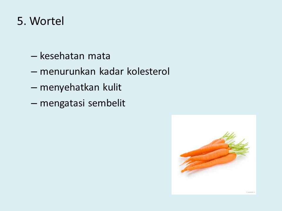 5. Wortel kesehatan mata menurunkan kadar kolesterol menyehatkan kulit