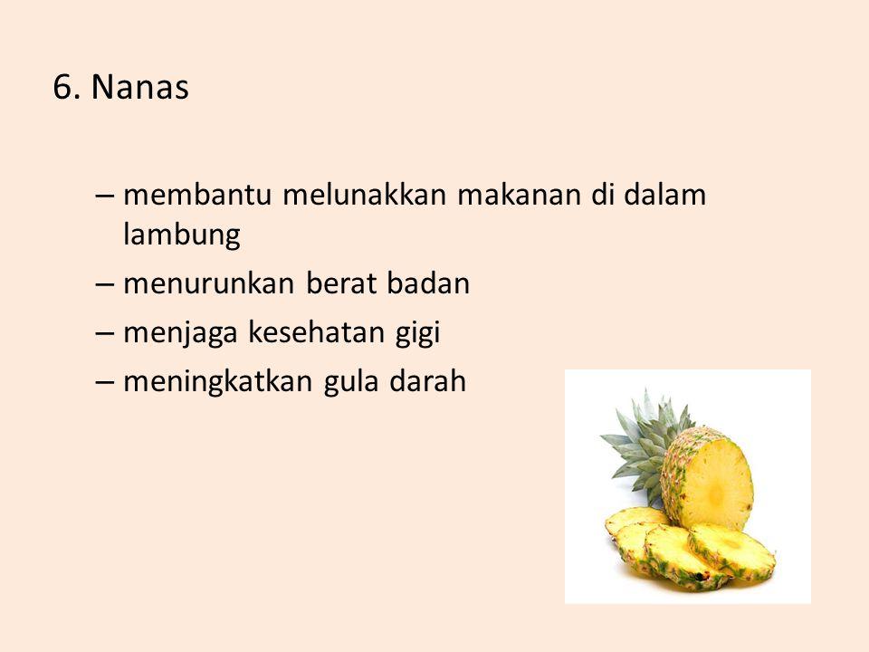 6. Nanas membantu melunakkan makanan di dalam lambung