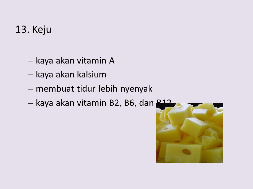 13. Keju kaya akan vitamin A kaya akan kalsium