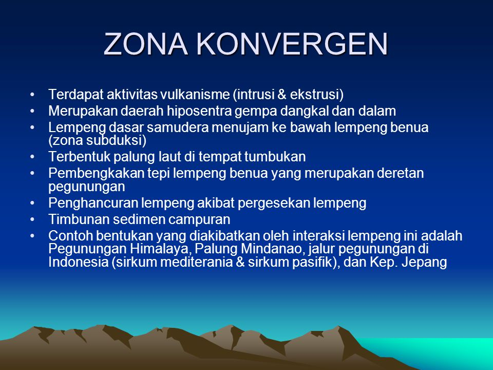 ZONA KONVERGEN Terdapat aktivitas vulkanisme (intrusi & ekstrusi)