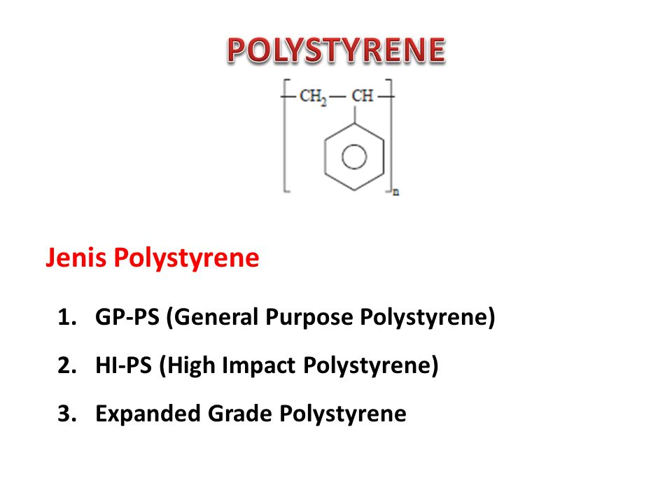 POLYSTYRENE Jenis Polystyrene GP-PS (General Purpose Polystyrene)