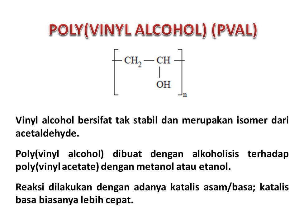 POLY(VINYL ALCOHOL) (PVAL)
