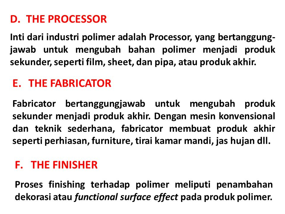 THE PROCESSOR THE FABRICATOR THE FINISHER