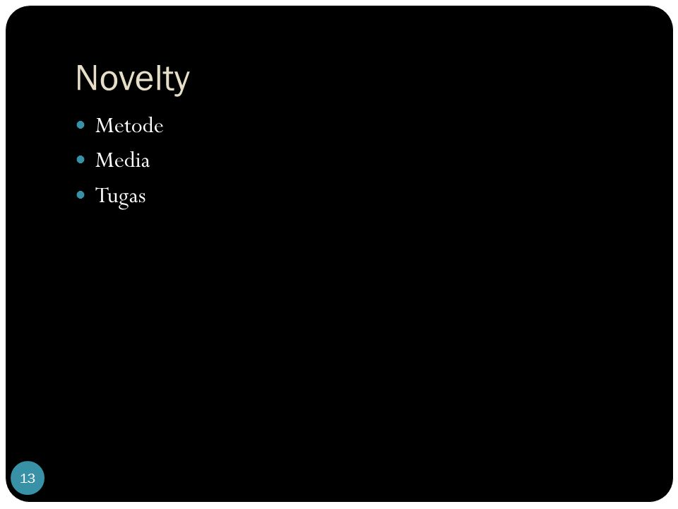 Novelty Metode Media Tugas