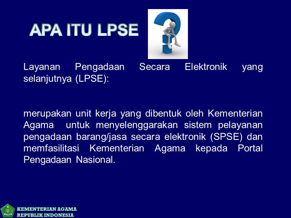 APA ITU LPSE Layanan Pengadaan Secara Elektronik yang selanjutnya (LPSE):