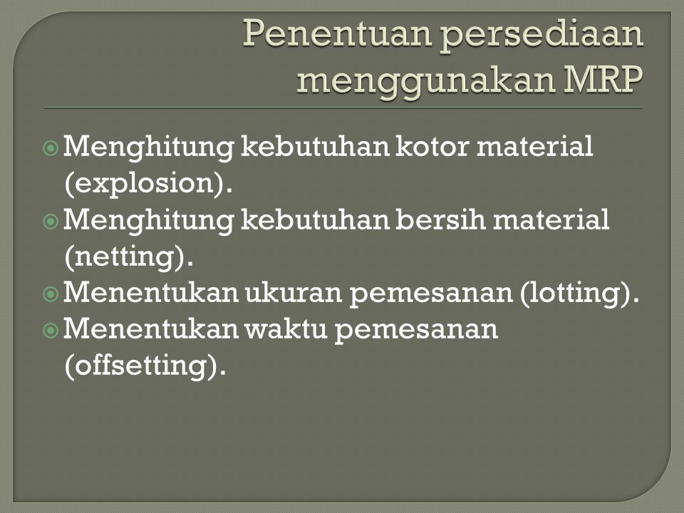 Penentuan persediaan menggunakan MRP