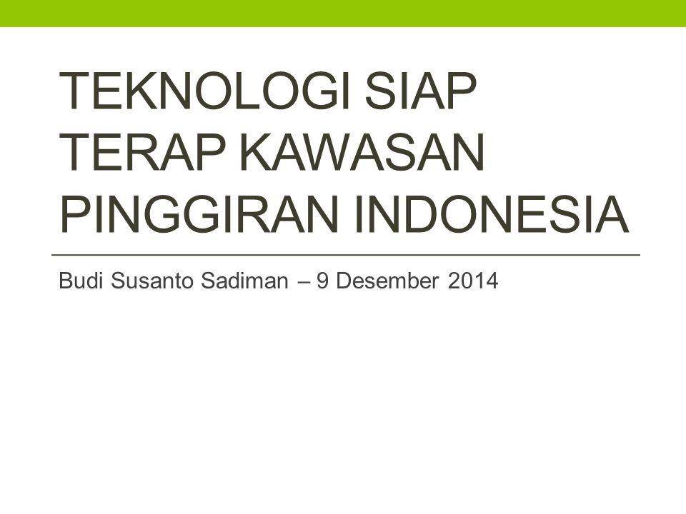 Teknologi siap Terap Kawasan Pinggiran Indonesia