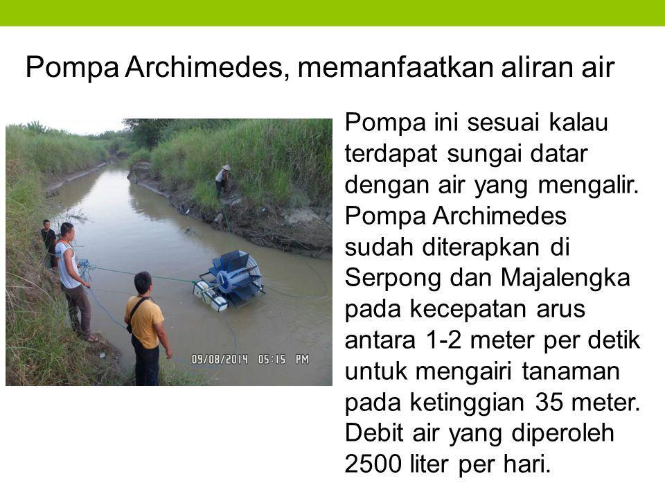 Pompa Archimedes, memanfaatkan aliran air