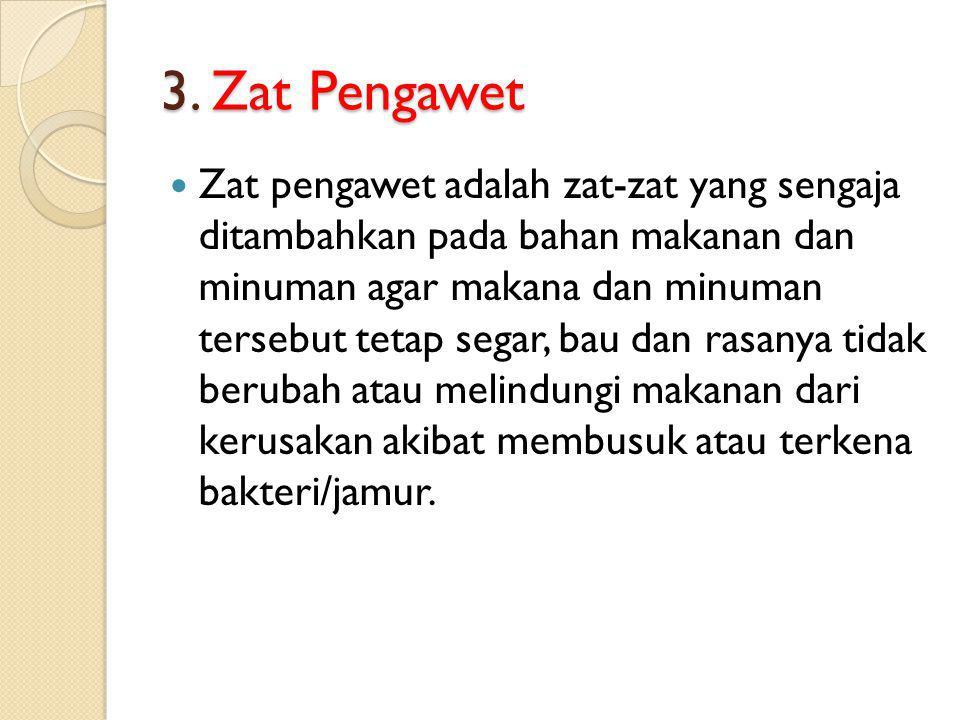3. Zat Pengawet
