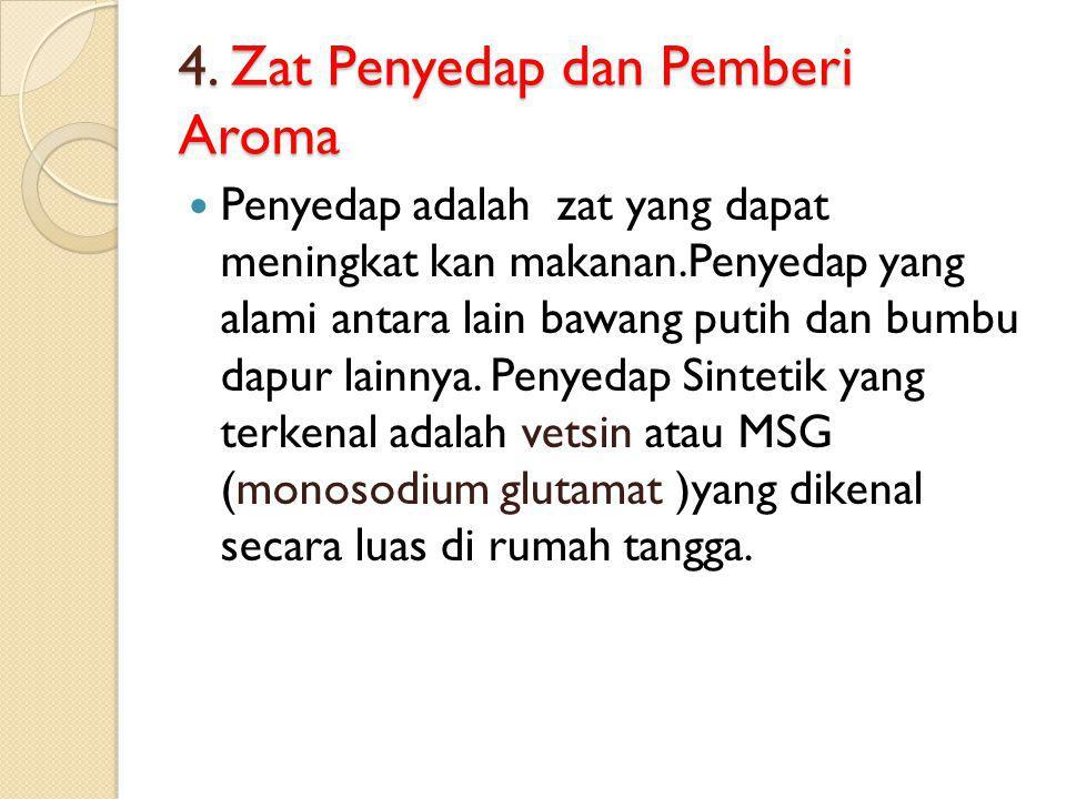4. Zat Penyedap dan Pemberi Aroma