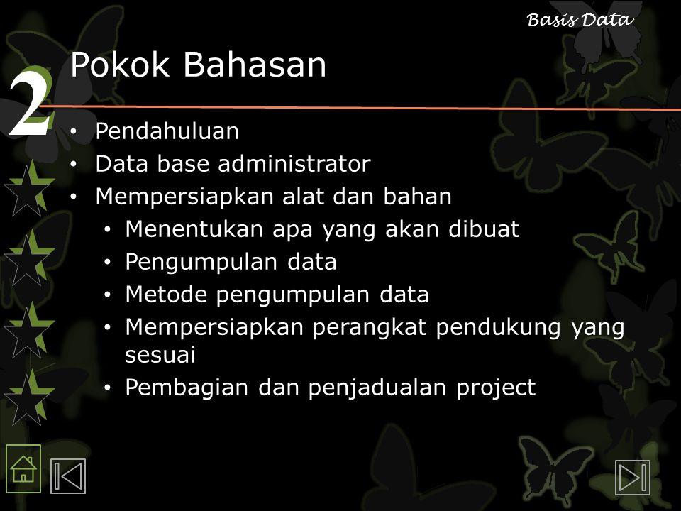 Pokok Bahasan Pendahuluan Data base administrator
