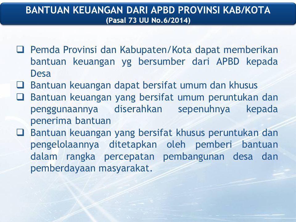 BANTUAN KEUANGAN DARI APBD PROVINSI KAB/KOTA (Pasal 73 UU No.6/2014)