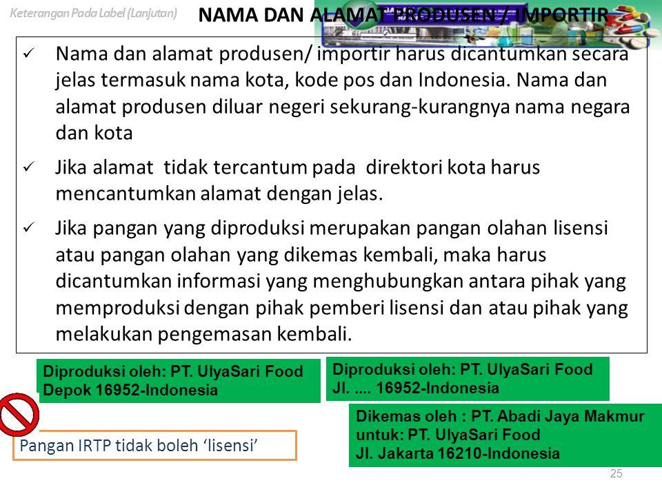 NAMA DAN ALAMAT PRODUSEN / IMPORTIR